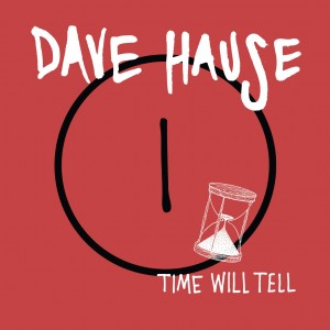 Dave Hause - Time Will Tell